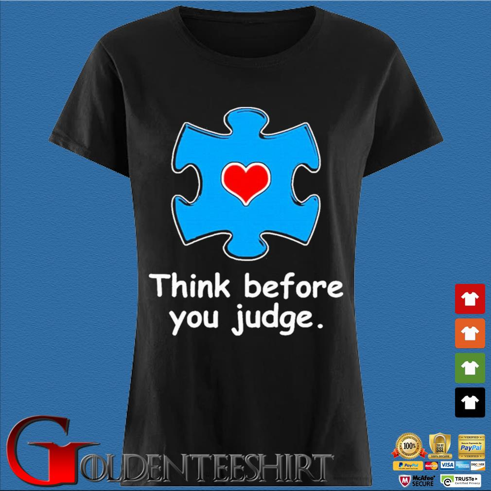 Think Before You Judge Shirt Den Ladies