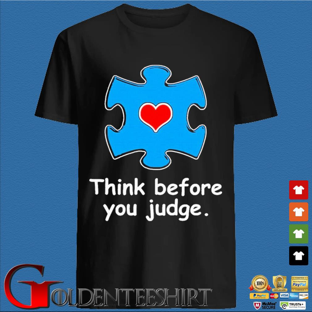Think Before You Judge Shirt