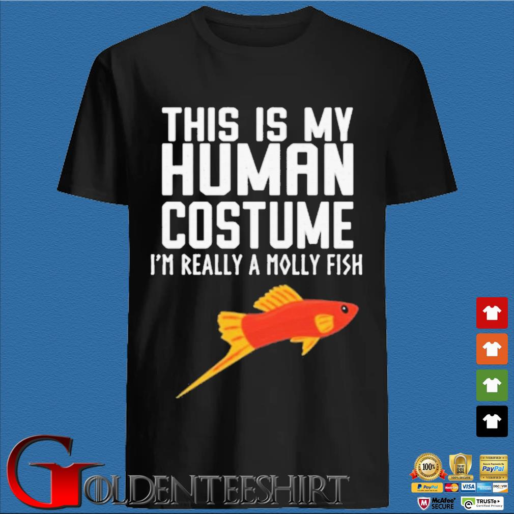 This is my human costume I'm really a molly fish shirt