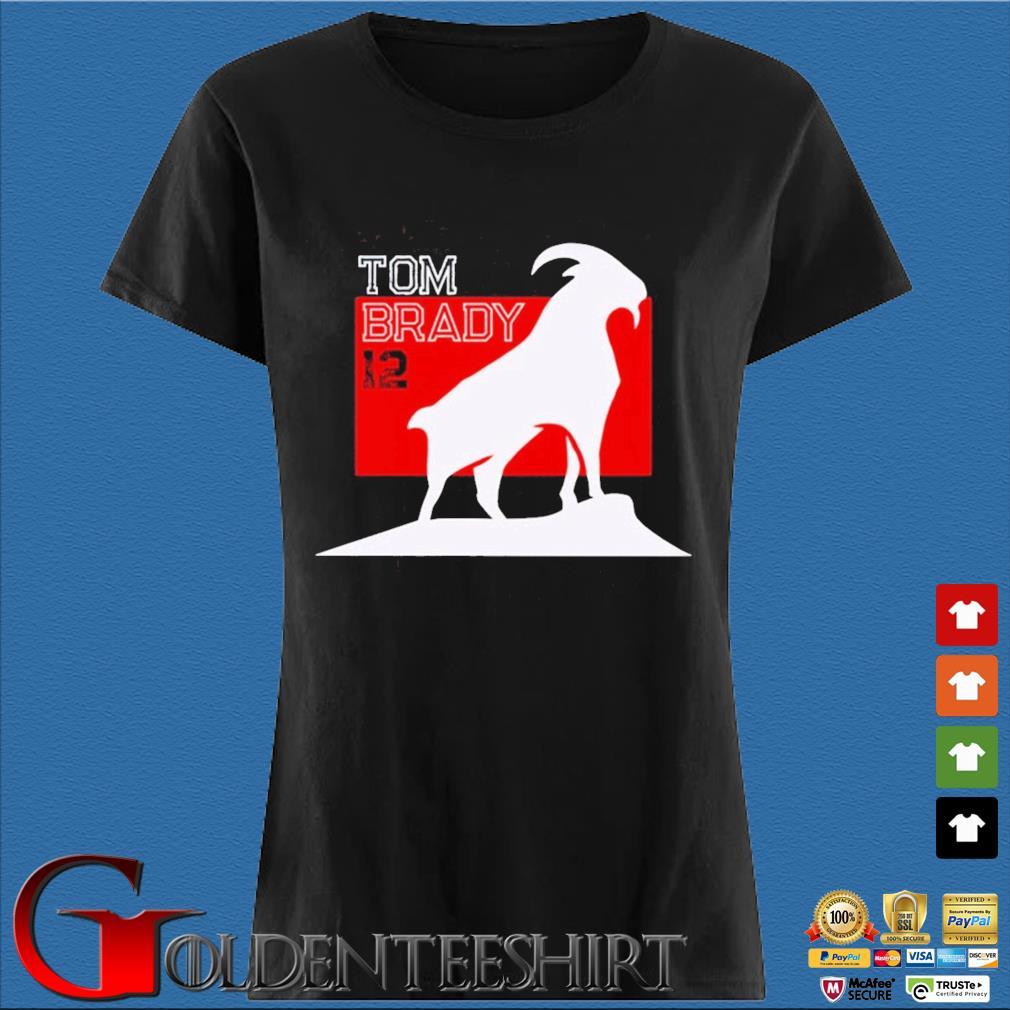Tom Brady Goat 12 Tampa Bay Buccaneers Shirt Den Ladies